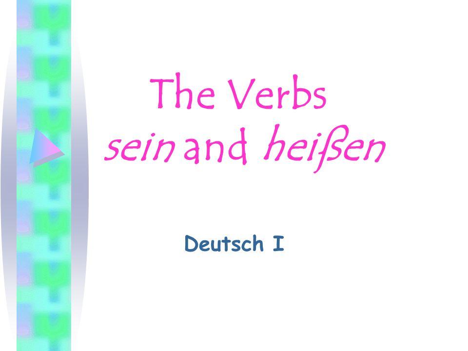 The Verbs sein and heißen Deutsch I