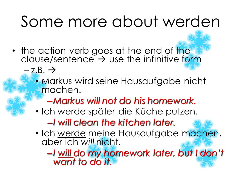 Werden werden is slightly irregular, and is a verb kicker acts like a modal, & must therefore be used with an infinitive but its not considered a moda