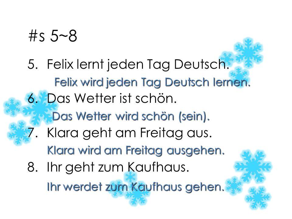 Üben wir.Rewrite these sentences in the future. #s 1~4 1.Dirk spielt Gitarre.