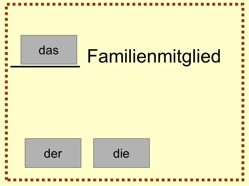 derdie das _____ Familienmitglied