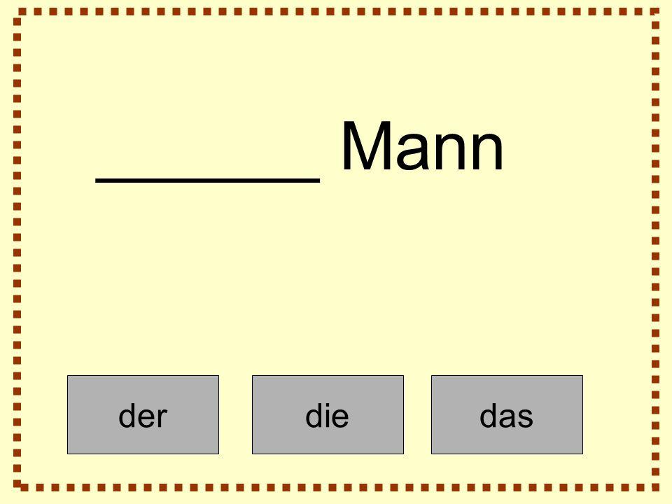 derdiedas ______ Mann