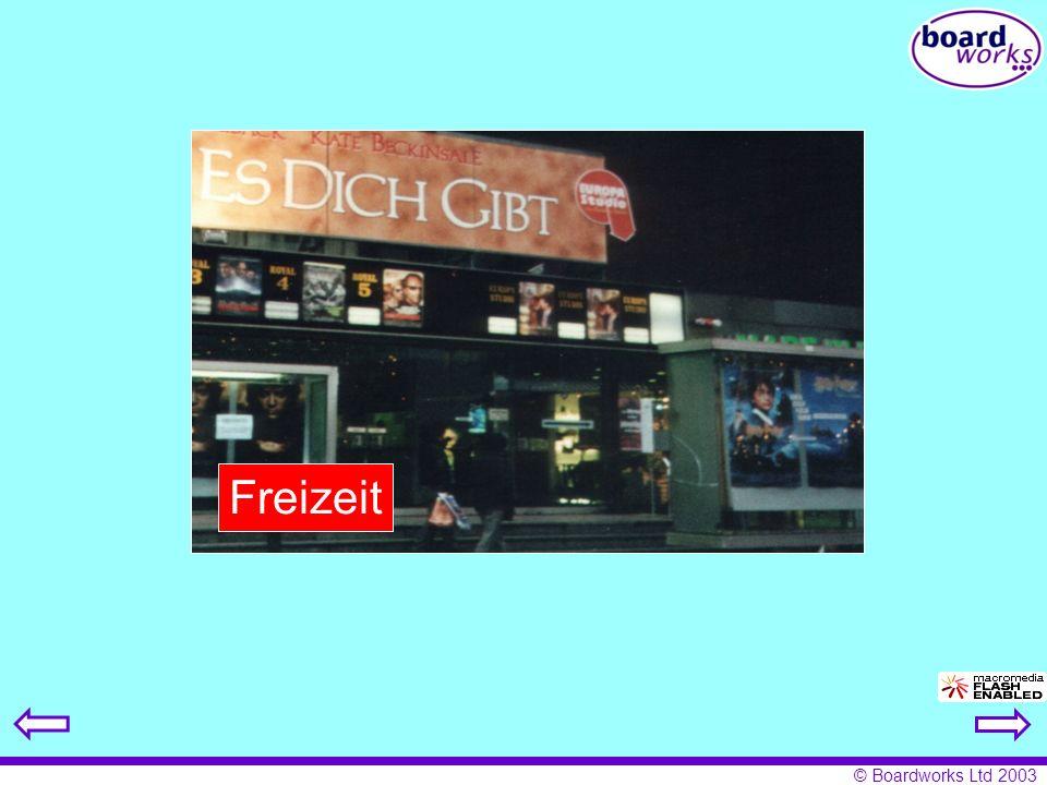 © Boardworks Ltd 2003 Freizeit Fernsehen Im Kino Sport Mein Wochenende