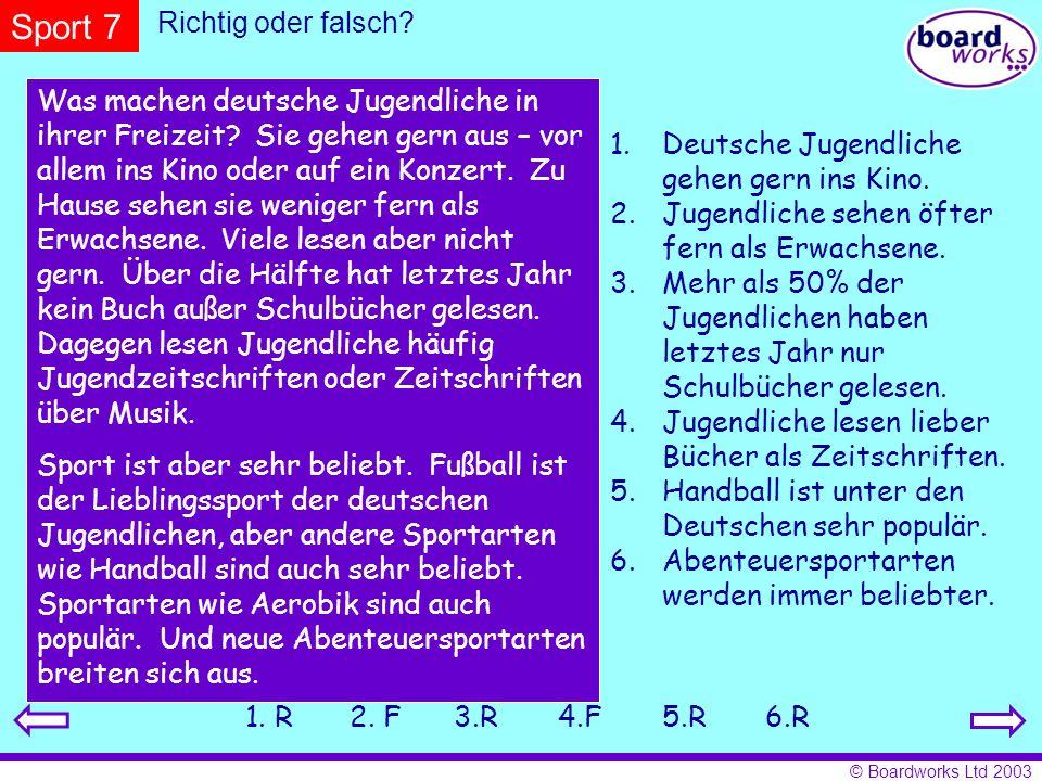 © Boardworks Ltd 2003 Was machen deutsche Jugendliche in ihrer Freizeit? Sie gehen gern aus – vor allem ins Kino oder auf ein Konzert. Zu Hause sehen