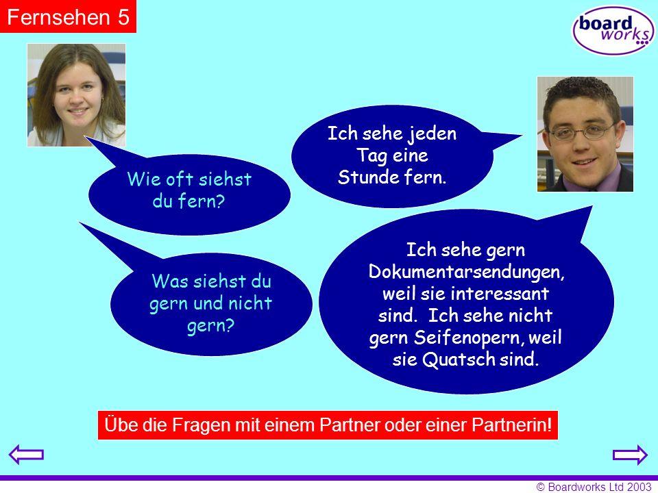 © Boardworks Ltd 2003 Kanal 1 18.00 Marienhof Seifenoper 18.30 Sabrina – verhext Amerikanische Serie.