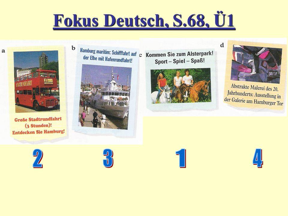 Fokus Deutsch, S.68, Ü2 1.richtig 2.falsch 3.richtig 4.richtig 5.falsch 6.falsch 7.richtig 8.falsch