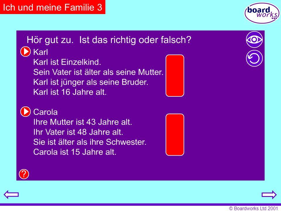 © Boardworks Ltd 2001 Ich und meine Familie 7 Übe diese Fragen mit einem Partner/einer Partnerin.