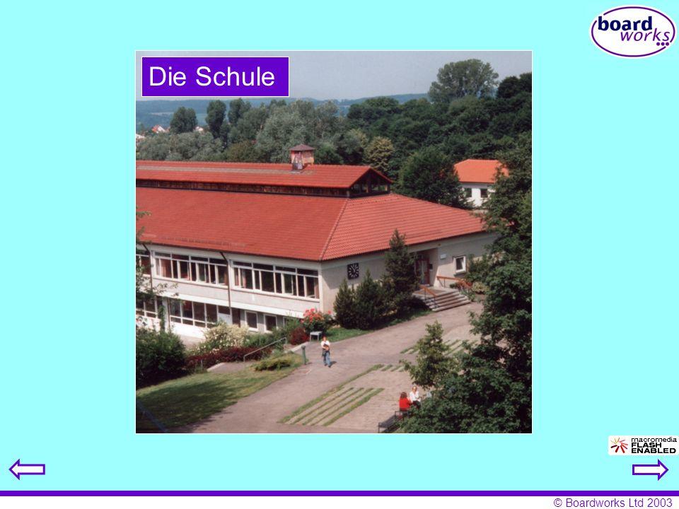 © Boardworks Ltd 2003 Die Schule