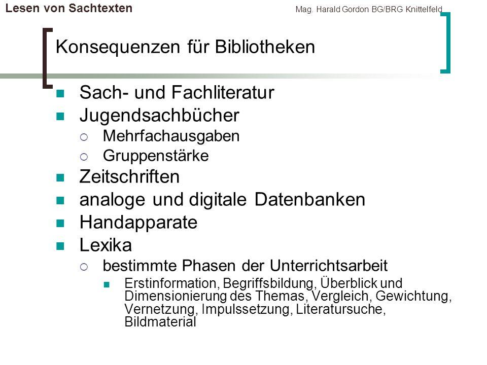 Lesen von Sachtexten Mag. Harald Gordon BG/BRG Knittelfeld Konsequenzen für Bibliotheken Sach- und Fachliteratur Jugendsachbücher Mehrfachausgaben Gru