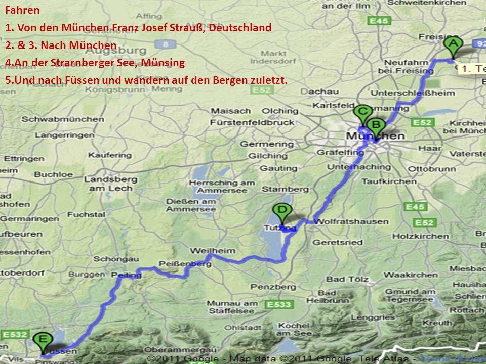 Fahren 1. Von den München Franz Josef Strauß, Deutschland 2. & 3. Nach München 4.An der Strarnberger See, Münsing 5.Und nach Füssen und wandern auf de