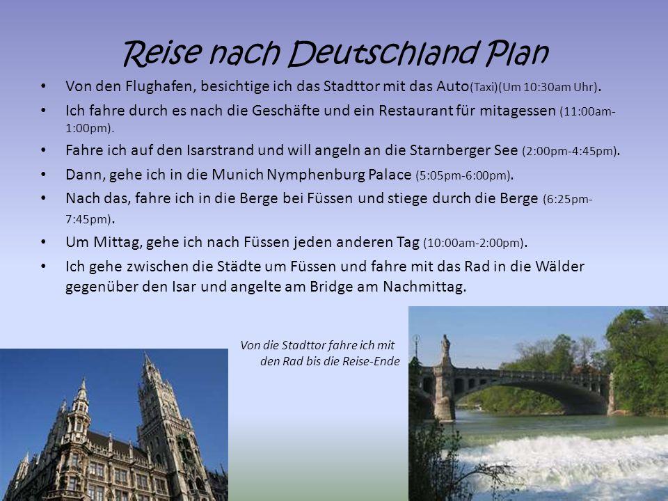 Reise nach Deutschland Plan Von den Flughafen, besichtige ich das Stadttor mit das Auto (Taxi)(Um 10:30am Uhr). Ich fahre durch es nach die Geschäfte