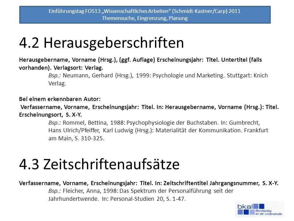 Einführungstag FOS13 Wissenschaftliches Arbeiten (Schmidt-Kastner/Carp) 2011 Themensuche, Eingrenzung, Planung 4.2 Herausgeberschriften Herausgebernam