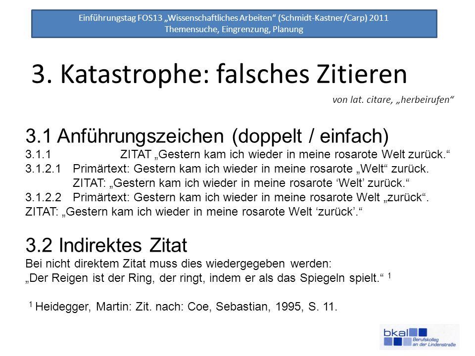Einführungstag FOS13 Wissenschaftliches Arbeiten (Schmidt-Kastner/Carp) 2011 Themensuche, Eingrenzung, Planung 3.1 Anführungszeichen (doppelt / einfach) 3.1.1 ZITAT Gestern kam ich wieder in meine rosarote Welt zurück.
