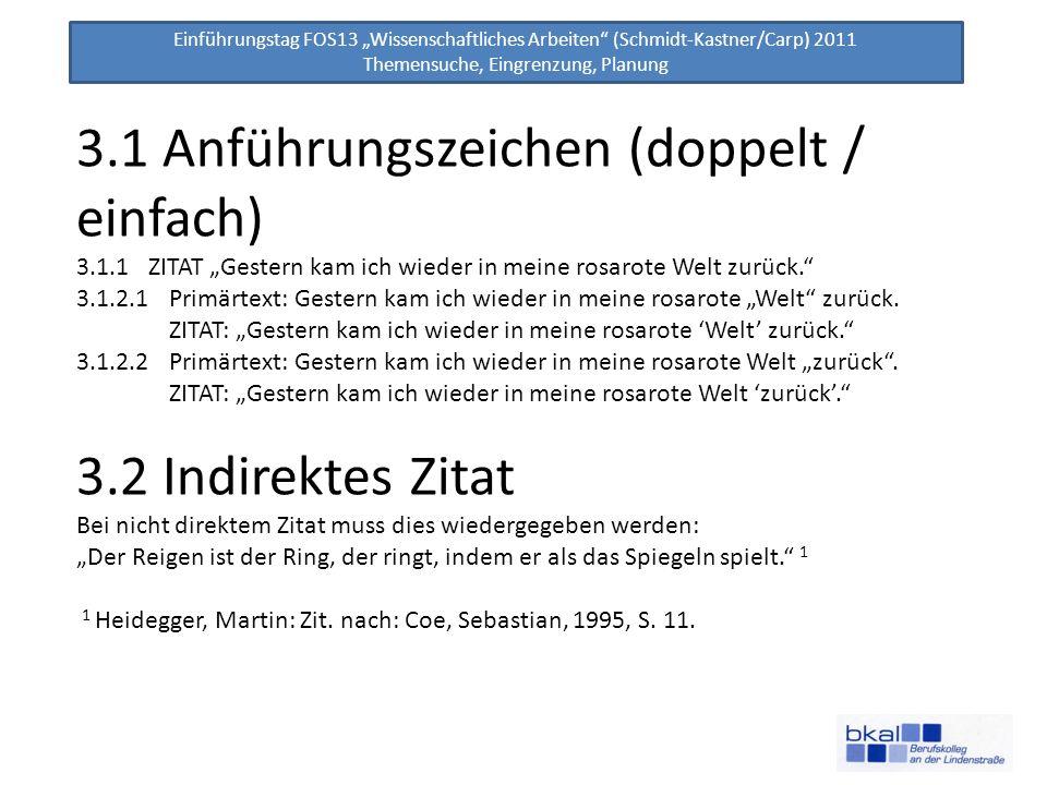 Einführungstag FOS13 Wissenschaftliches Arbeiten (Schmidt-Kastner/Carp) 2011 Themensuche, Eingrenzung, Planung 3.1 Anführungszeichen (doppelt / einfac