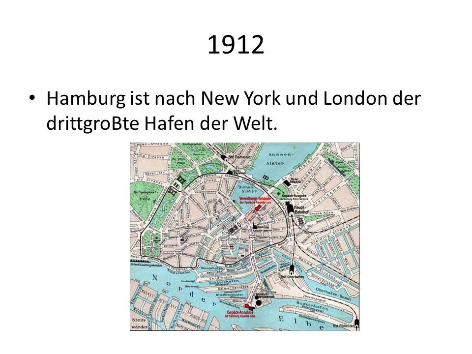 1912 Hamburg ist nach New York und London der drittgroBte Hafen der Welt.