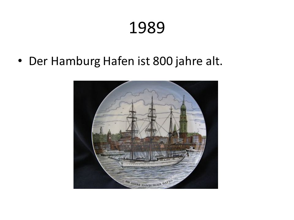 1989 Der Hamburg Hafen ist 800 jahre alt.