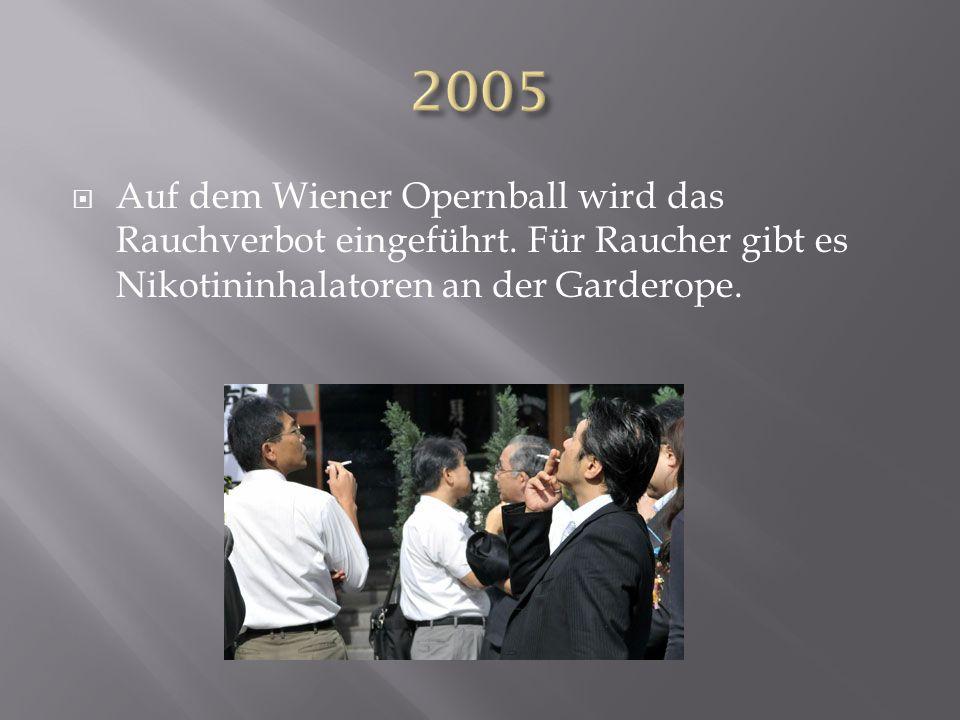 Auf dem Wiener Opernball wird das Rauchverbot eingeführt. Für Raucher gibt es Nikotininhalatoren an der Garderope.