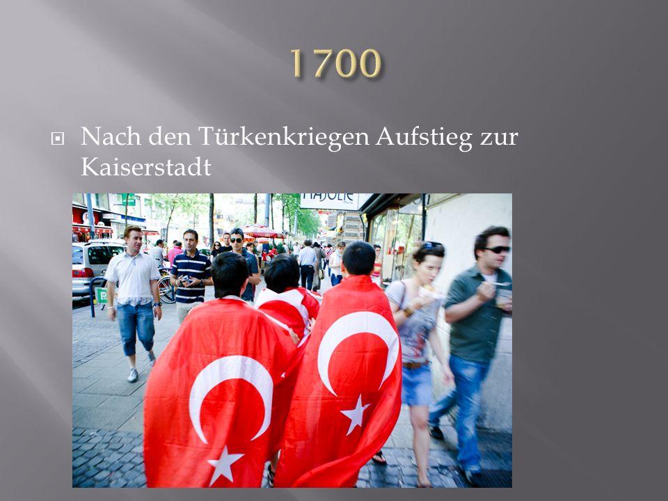 Nach den Türkenkriegen Aufstieg zur Kaiserstadt