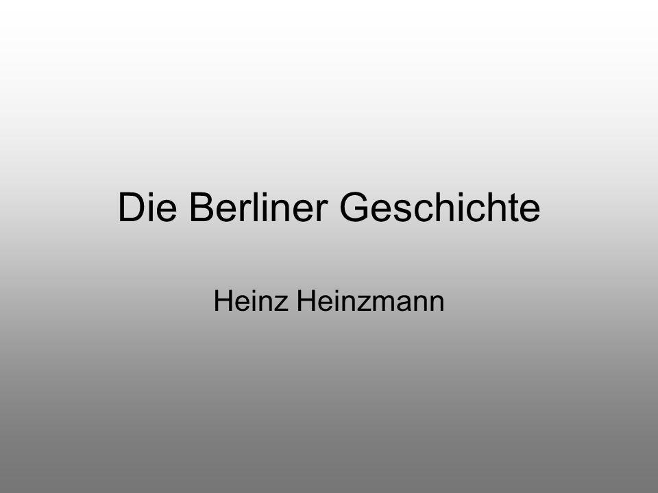 Die Berliner Geschichte Heinz Heinzmann