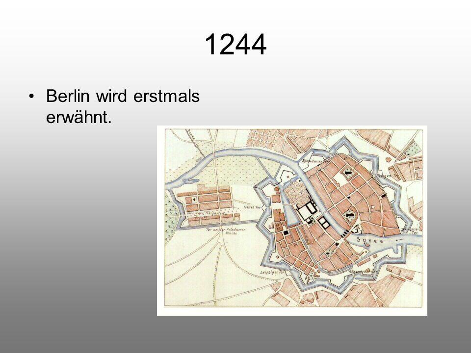 1244 Berlin wird erstmals erwähnt.