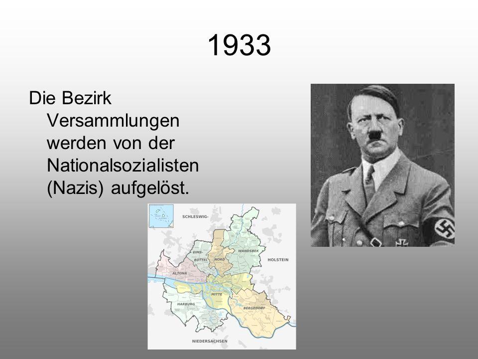 1933 Die Bezirk Versammlungen werden von der Nationalsozialisten (Nazis) aufgelöst.