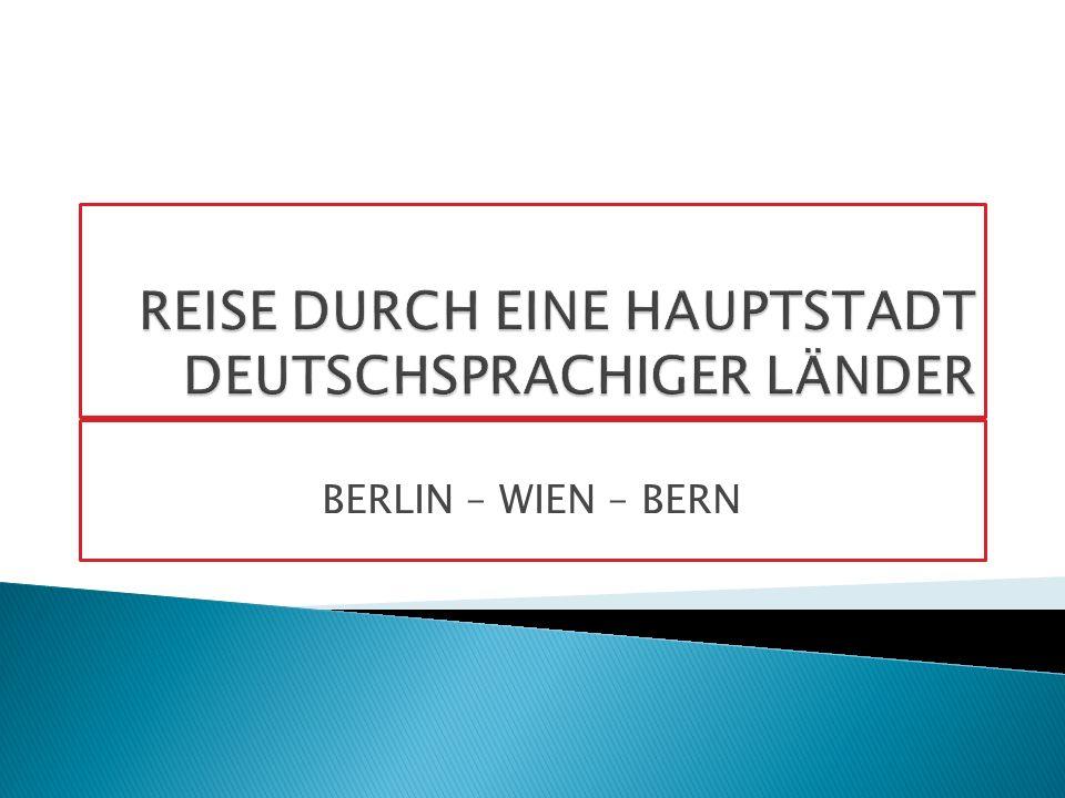 BERLIN – WIEN – BERN