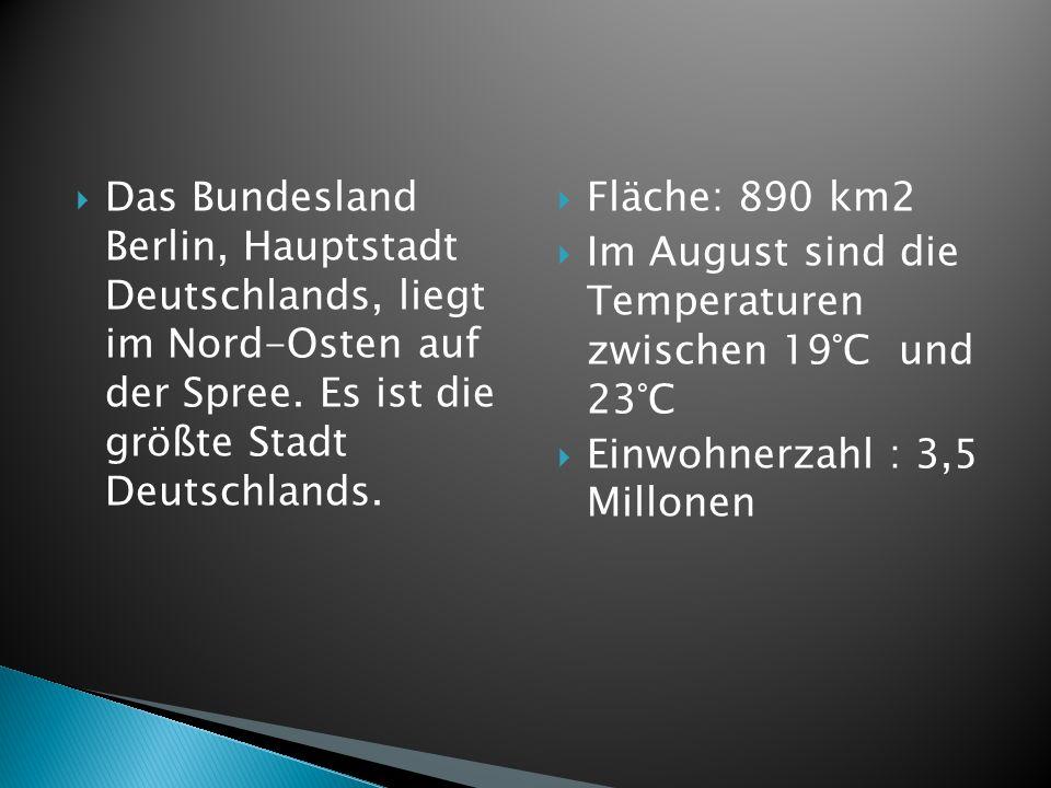 Das Bundesland Berlin, Hauptstadt Deutschlands, liegt im Nord-Osten auf der Spree. Es ist die größte Stadt Deutschlands. Fläche: 890 km2 Im August sin