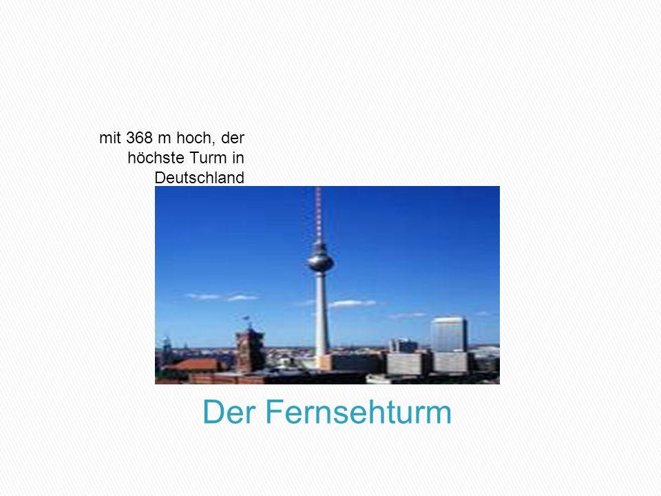 mit 368 m hoch, der höchste Turm in Deutschland