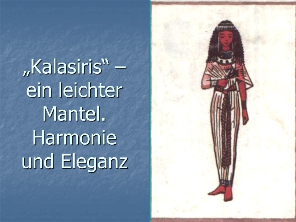 Kalasiris – ein leichter Mantel.Harmonie und Eleganz Kalasiris – ein leichter Mantel.