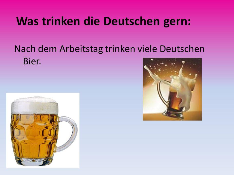 Was trinken die Deutschen gern: Nach dem Arbeitstag trinken viele Deutschen Bier.