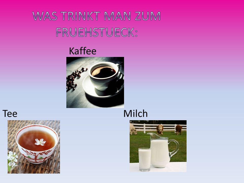 Kaffee Tee Milch