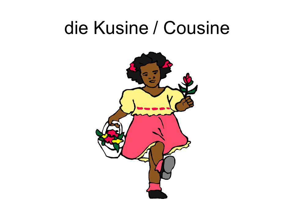 die Kusine / Cousine