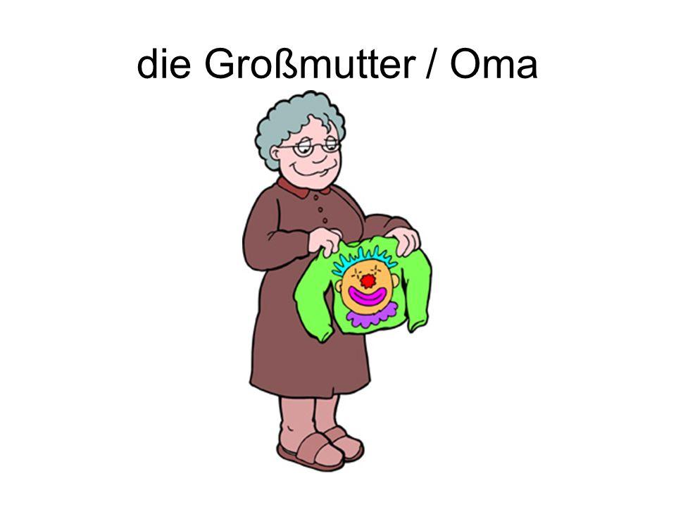 die Großmutter / Oma