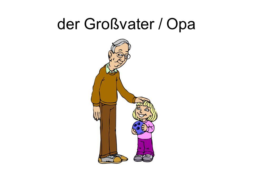der Großvater / Opa