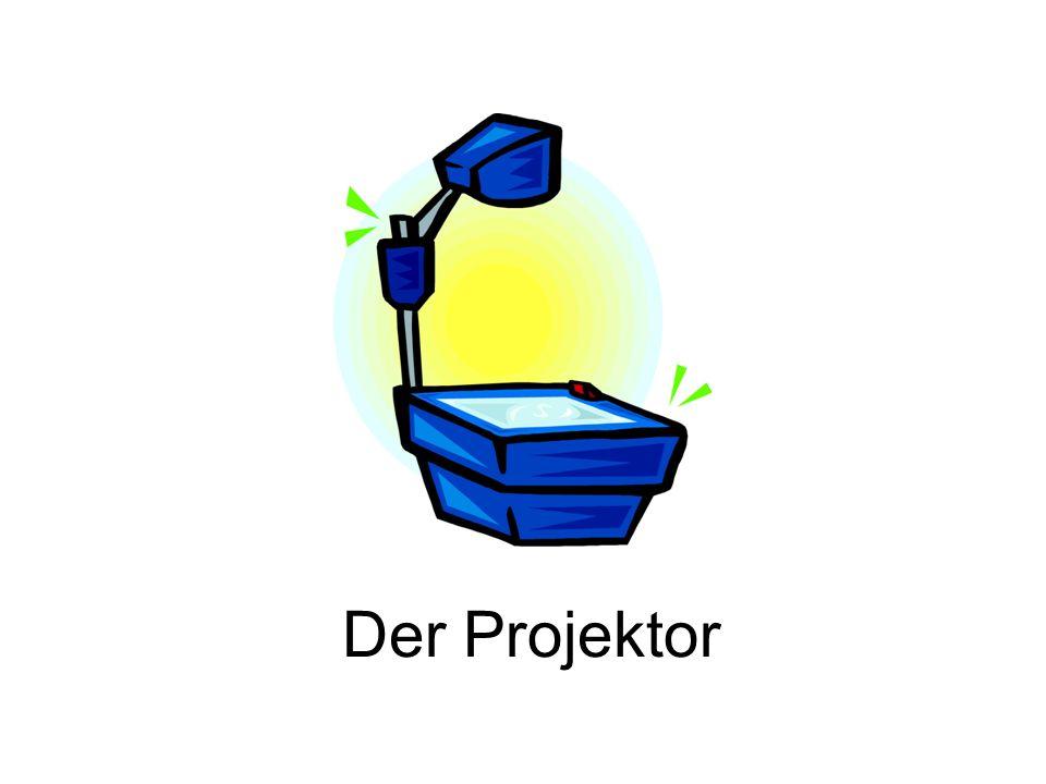Der Projektor