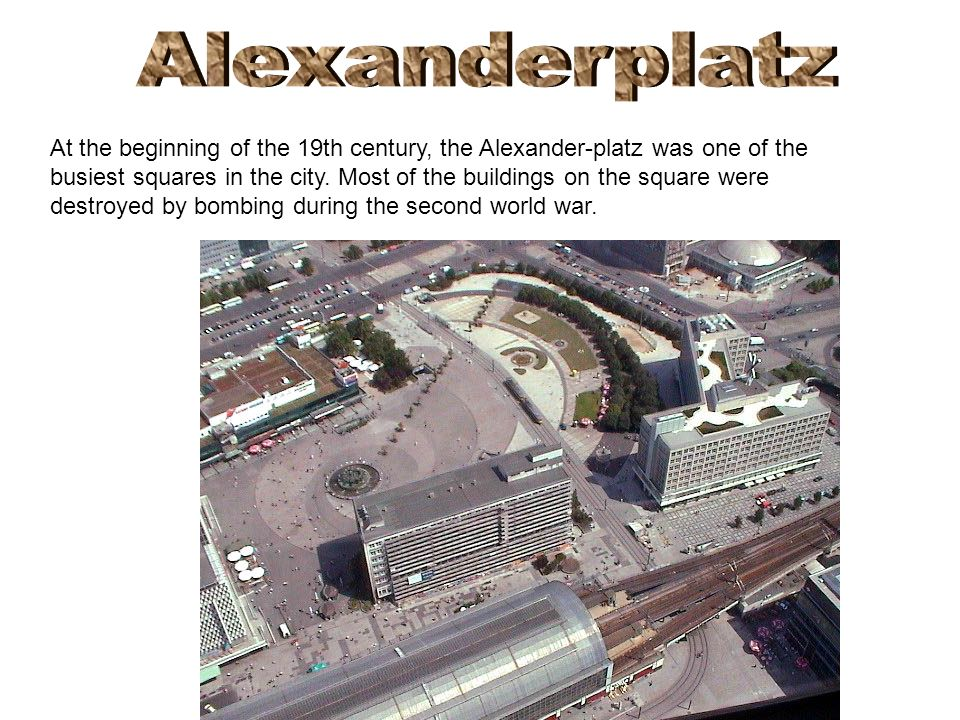 At the beginning of the 19th century, the Alexander-platz was one of the busiest squares in the city.