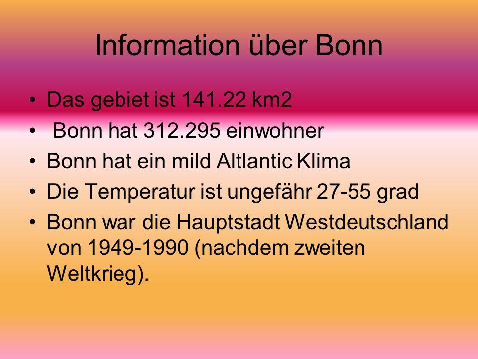 Information über Bonn Das gebiet ist 141.22 km2 Bonn hat 312.295 einwohner Bonn hat ein mild Altlantic Klima Die Temperatur ist ungefähr 27-55 grad Bo