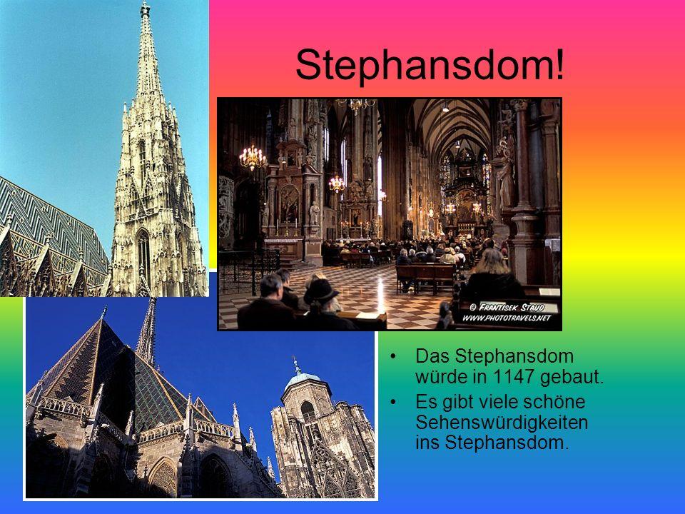 Stephansdom! Das Stephansdom würde in 1147 gebaut. Es gibt viele schöne Sehenswürdigkeiten ins Stephansdom.