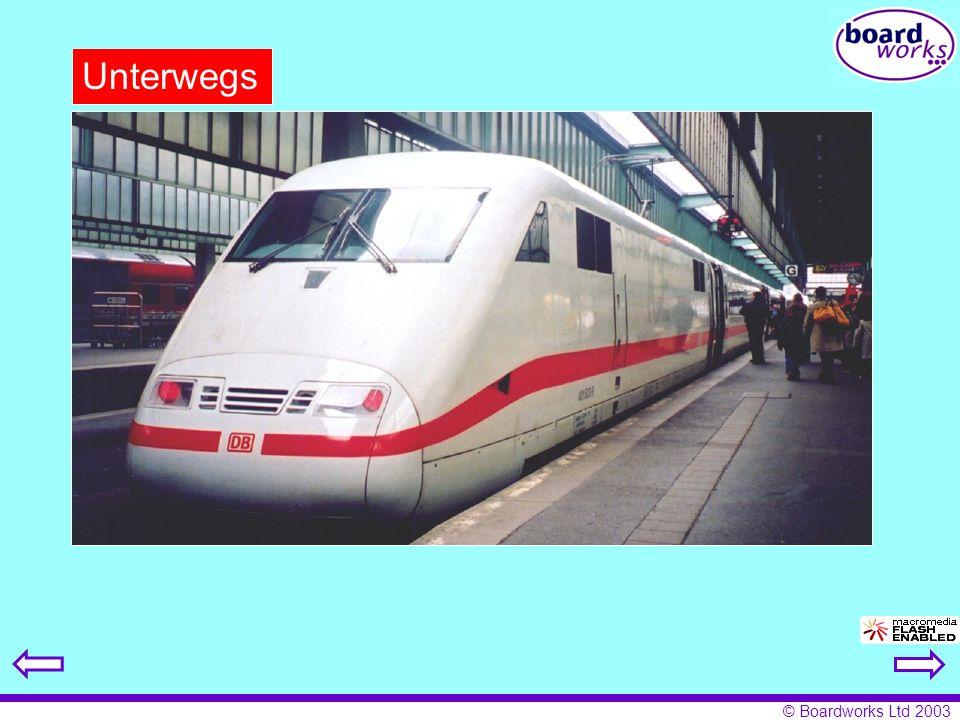 © Boardworks Ltd 2003 Unterwegs