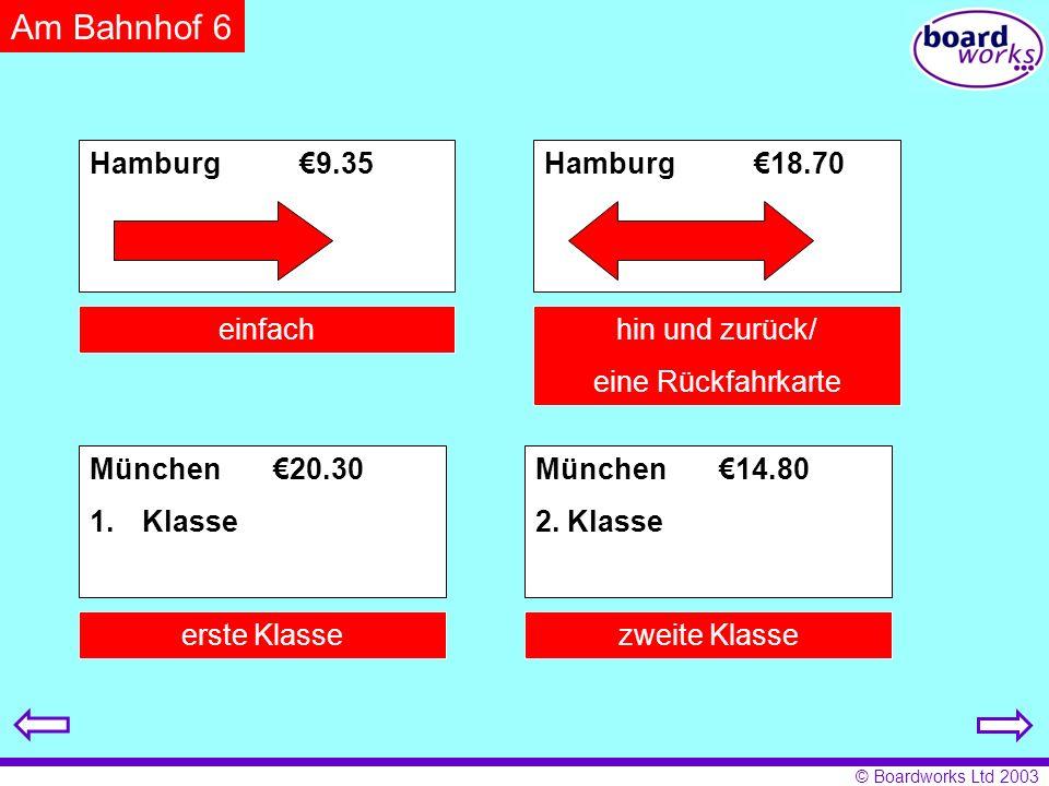 © Boardworks Ltd 2003 Hamburg9.35 München 14.80 2.