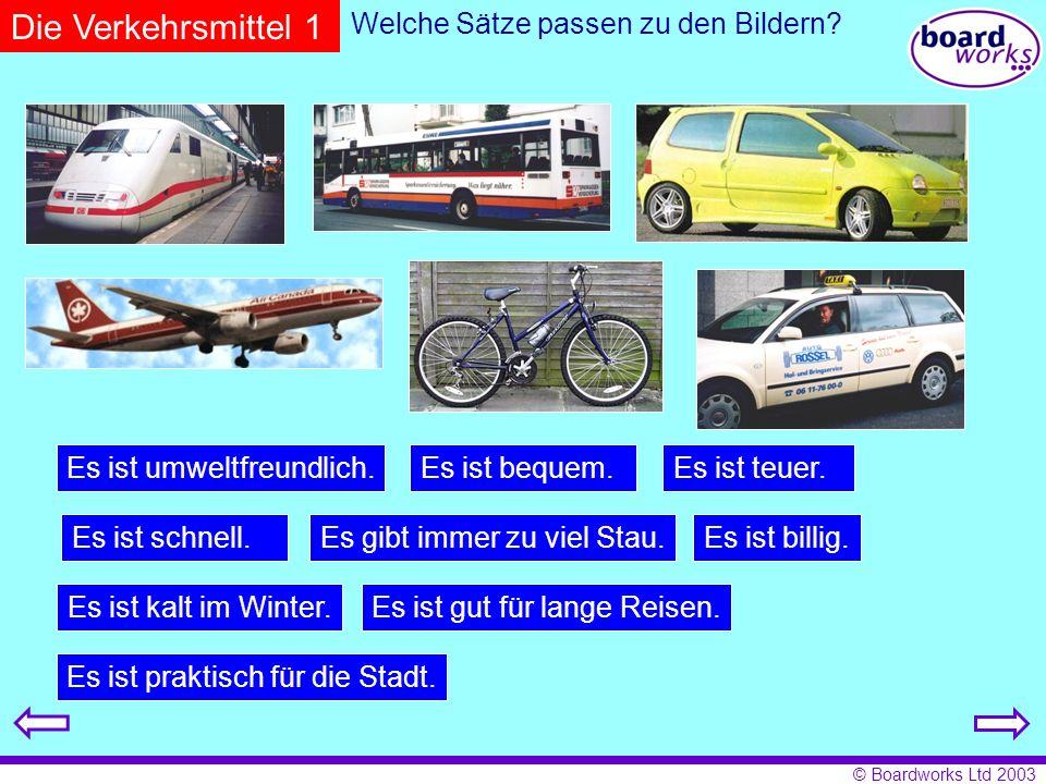 © Boardworks Ltd 2003 Ein Unfall Gestern auf der A7 Richtung München hat es einen schweren Unfall gegeben.