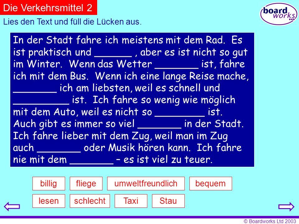© Boardworks Ltd 2003 Unterwegs 2 Wie heißen die Fragen.