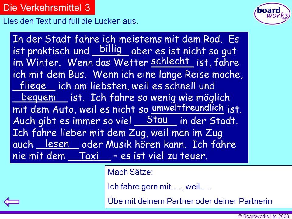 © Boardworks Ltd 2003 Welche Verkehrsmittel gibt es in deiner Stadt? 1