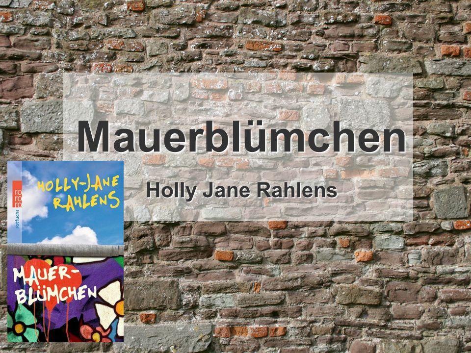 Mauerblümchen Holly Jane Rahlens