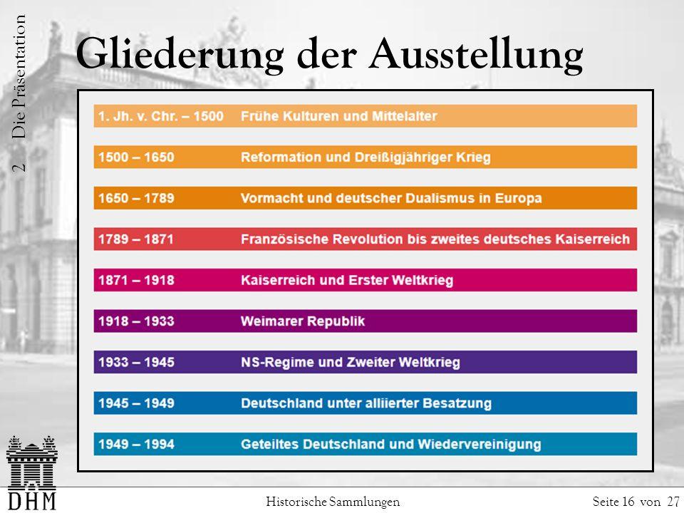 Gliederung der Ausstellung Historische Sammlungen Seite 16 von 27 2 Die Präsentation