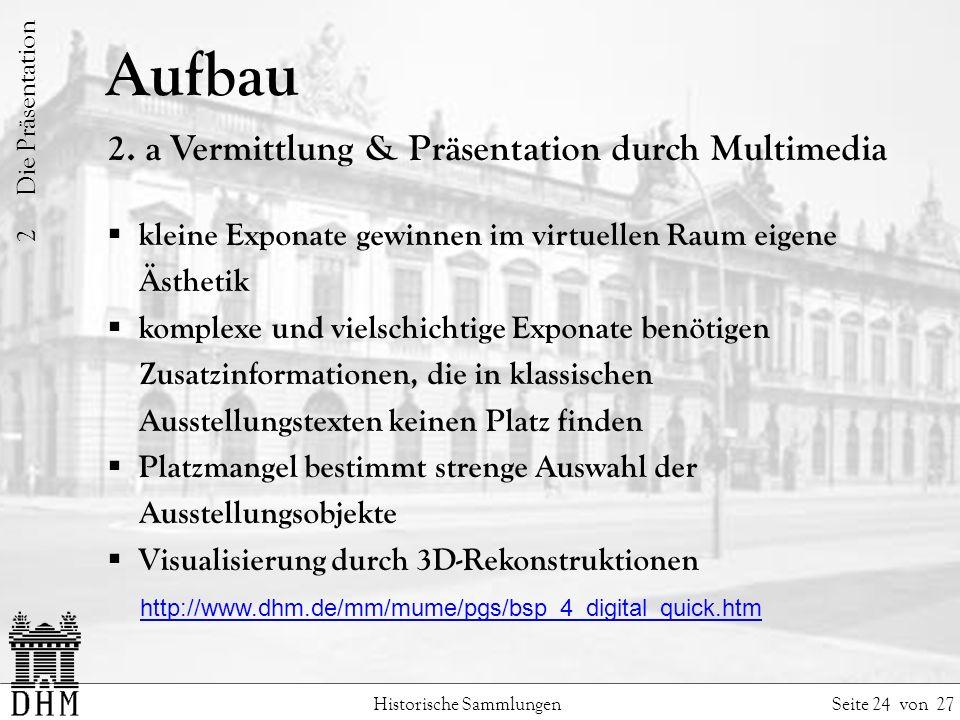 Aufbau Historische Sammlungen Seite 24 von 27 2 Die Präsentation 2.