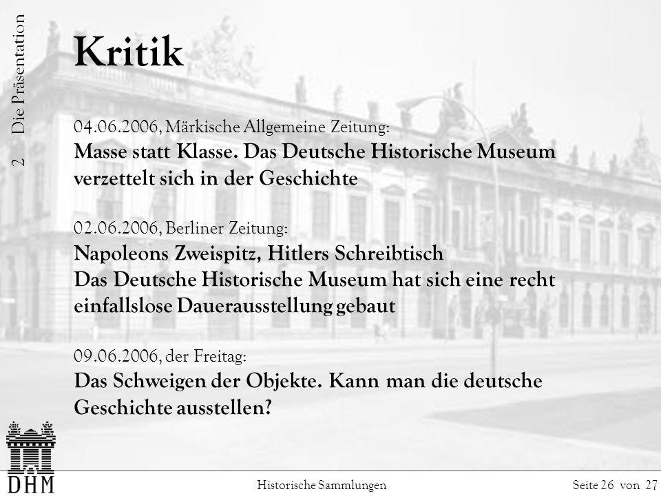 Kritik Historische Sammlungen Seite 26 von 27 04.06.2006, Märkische Allgemeine Zeitung: Masse statt Klasse.