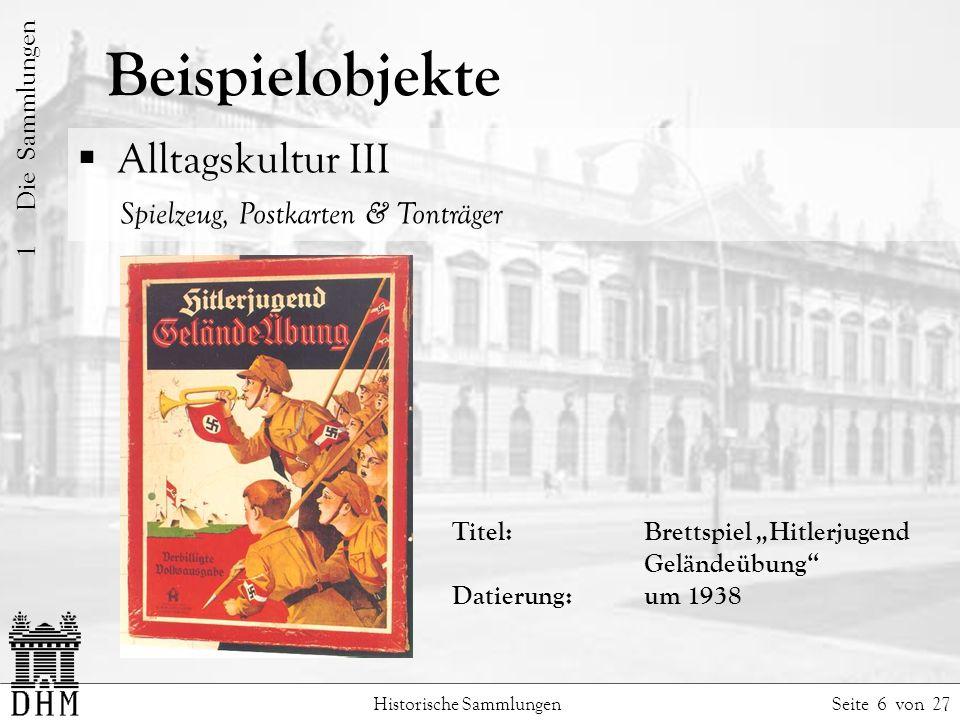 Beispielobjekte Historische Sammlungen Seite 6 von 27 1 Die Sammlungen Alltagskultur III Spielzeug, Postkarten & Tonträger Titel: Brettspiel Hitlerjugend Geländeübung Datierung:um 1938