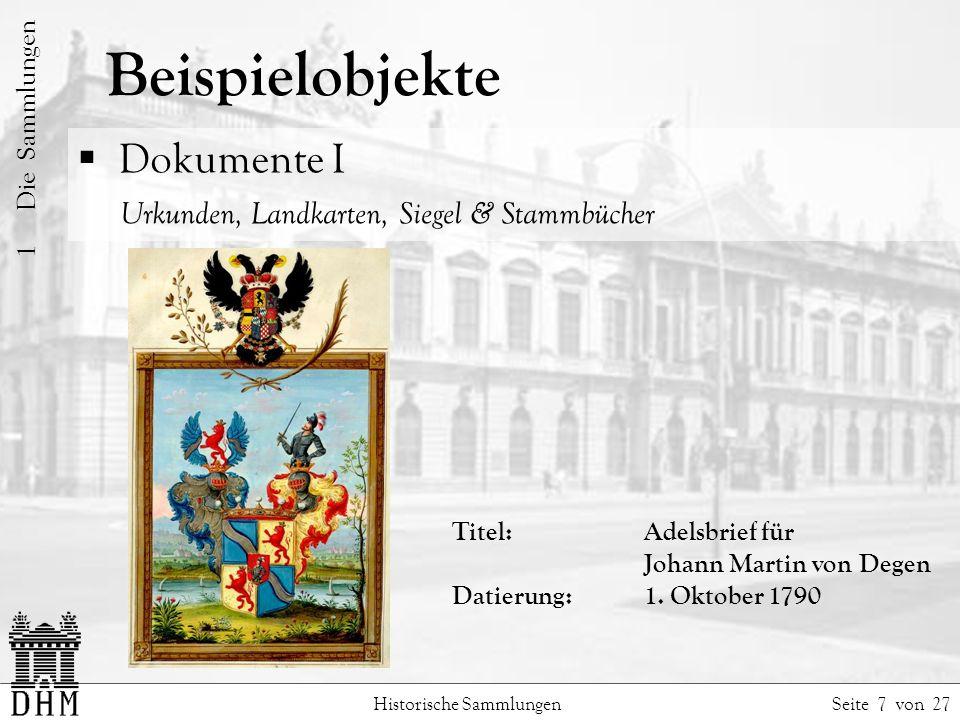 Beispielobjekte Historische Sammlungen Seite 7 von 27 1 Die Sammlungen Dokumente I Urkunden, Landkarten, Siegel & Stammbücher Titel: Adelsbrief für Johann Martin von Degen Datierung:1.