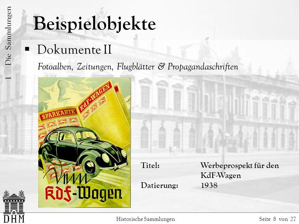Beispielobjekte Historische Sammlungen Seite 8 von 27 1 Die Sammlungen Dokumente II Fotoalben, Zeitungen, Flugblätter & Propagandaschriften Titel: Werbeprospekt für den KdF-Wagen Datierung:1938