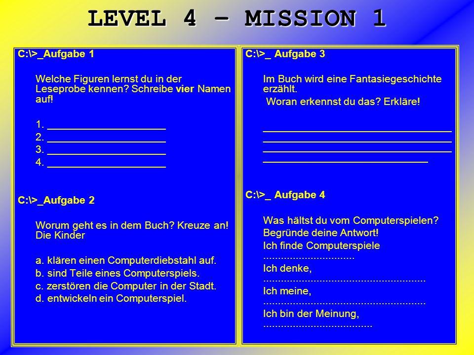 LEVEL 4 – MISSION 1 C:\>_Aufgabe 1 Welche Figuren lernst du in der Leseprobe kennen.